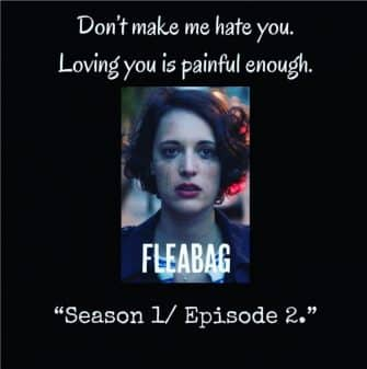A quote from the show Fleabag