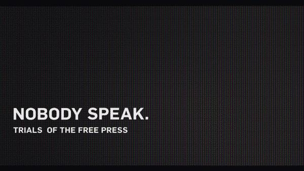 Nobody Speak: Trials of the Free Press Title Card
