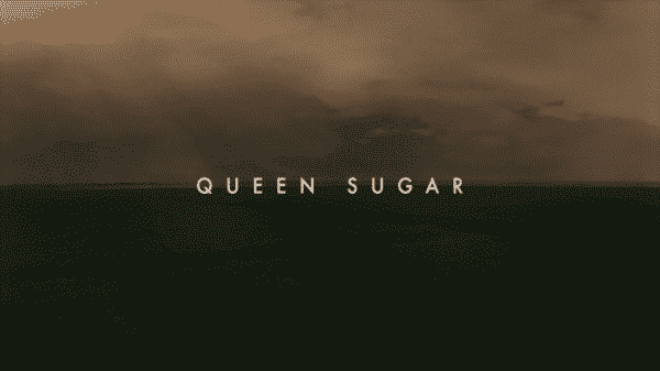 Queen Sugar Season 2 title Card