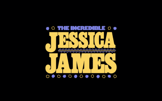 The Incredible Jessica James title card