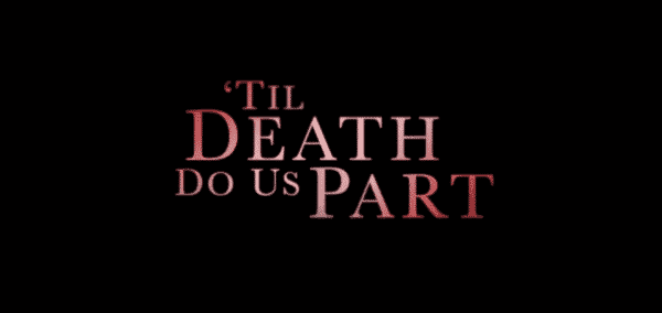 Till Death Do Us Part Title Card