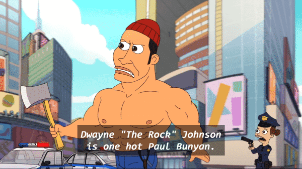 Dwayne Johnson as Paul Bunyon in New York.