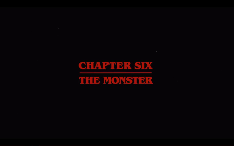 Stranger Things Season 1 Episode 6 Chapter 6 The Monster - Title Card