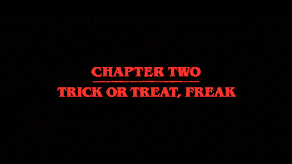 Stranger Things Season 2 Episode 2 Trick or Treat, Freak - Title Card