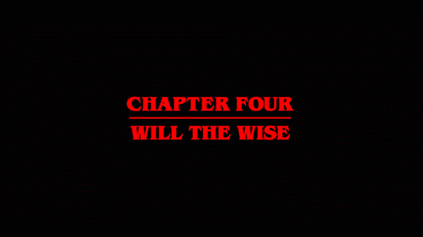Stranger Things Season 2 Episode 4 Chapter Four Will The Wise - Title Card