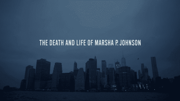 The Death and Life of Marsha P. Johnson - title card