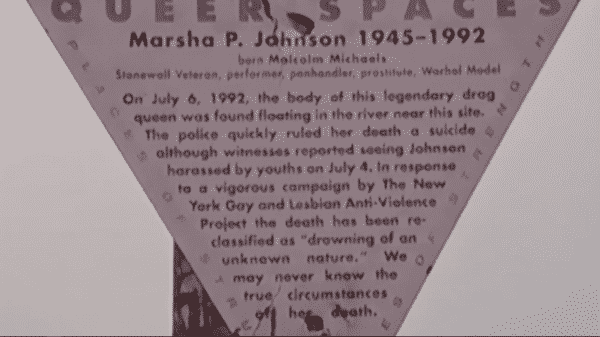 "A ""Queer Spaces"" sign talking about how the Marsha's death and how the Anti-Violence Project got her death ruled a ""drowning of an unknown nature"" from a suicide."
