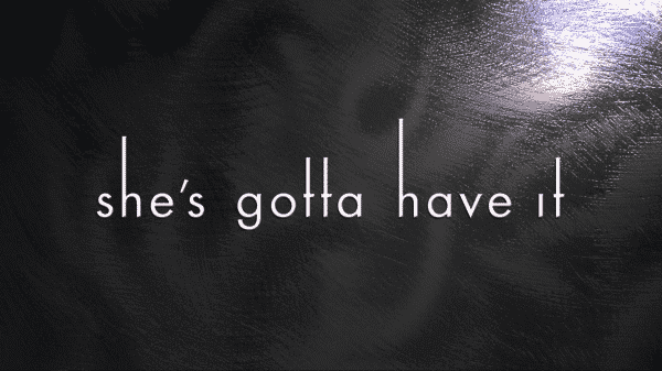 She's Gotta Have It Season 1 Episode 1 #DaJumpoff (DOCTRINE) [Series Premiere] - Title Card