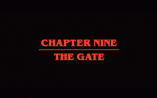 Stranger Things Season 2 Episode 9 Chapter Nine The Gate [Season Finale] - Title Card