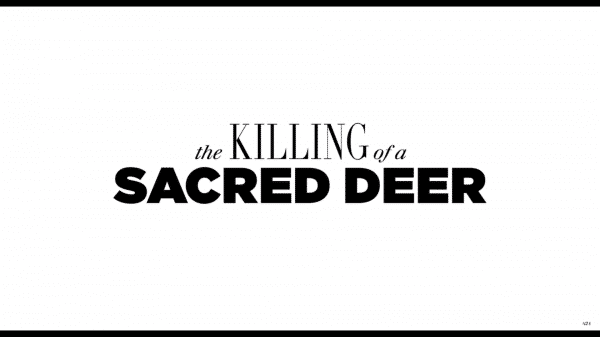 The Killing of a Sacred Deer - Title Card