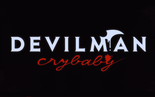 Devilman Crybaby Season 1 Episode 1 I Need You [Series Premiere] - Title card