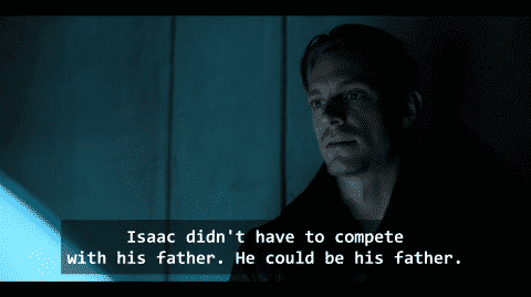 Kovacs putting the theory out there that Isaac, likely more than once, has impersonated his father.