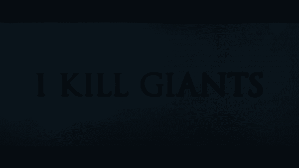 Title card for the movie I Kill Giants.