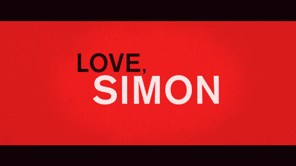 Title card for the movie Love, Simon.