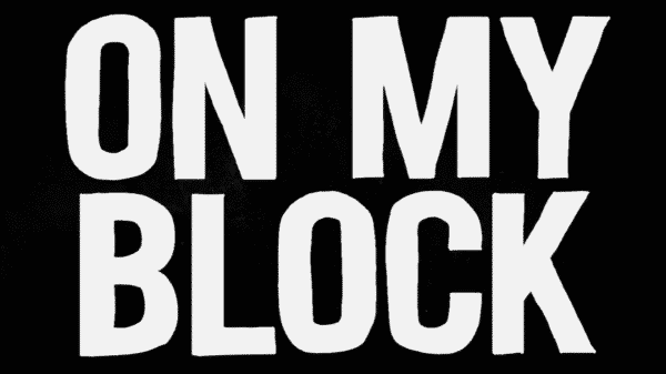 On my Block title card