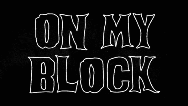 Title Card for Episode 4 of On My Block