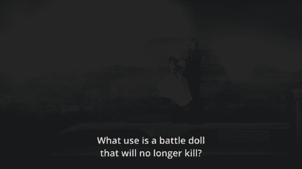Diethard asking what use is a battle doll that won't kill?