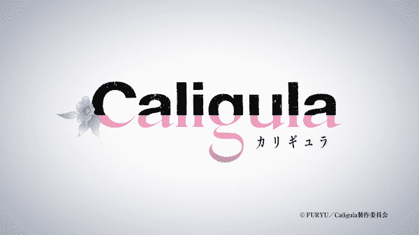 Title card for anime Caligula.