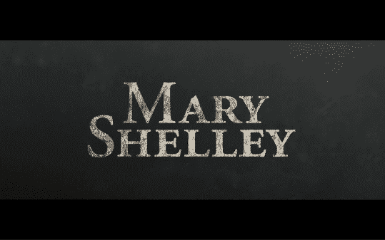Title card for the movie Mary Shelley.