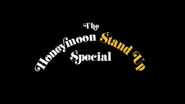 The title card for Netflix's The Honeymoon Stand Up Special