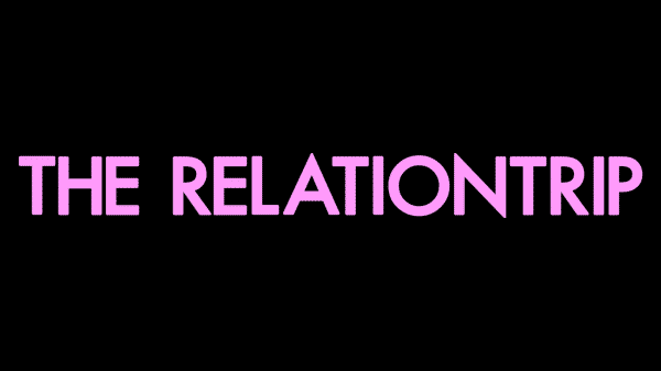 "Title Card for the Film ""The Relationtrip."""