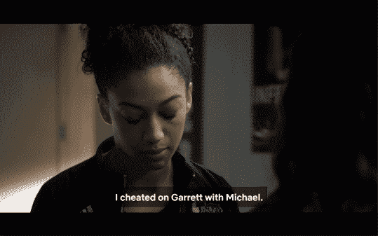 Nina admitting she cheated on Garrett.