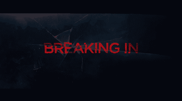 "Title card for the movie ""Breaking In"""