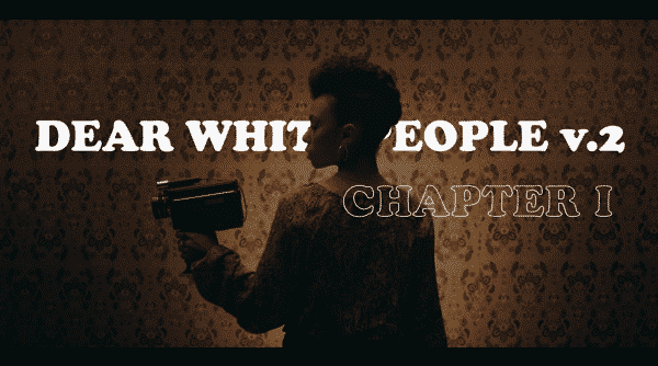 Title card for Dear White People: Volume 2 - Featuring Sam