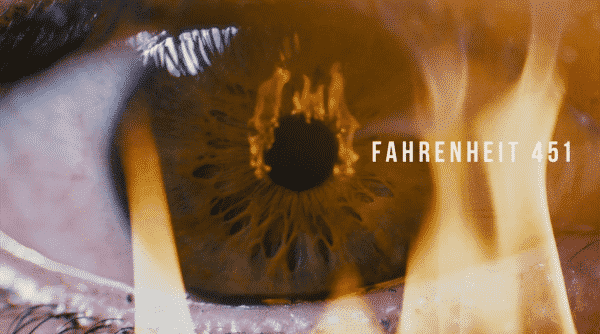 Title card of Fahrenheit 451 featuring an eyeball with flames reflected.
