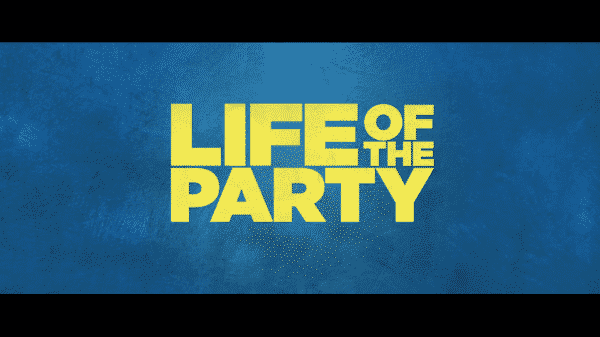 Title Card for the Life of the Party movie.