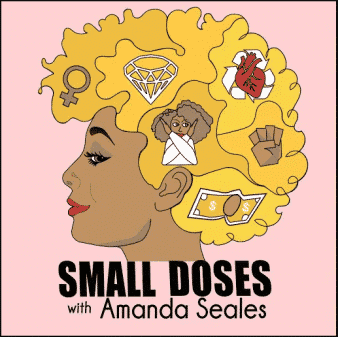 "The logo for Amanda Seales' podcast ""Small Doses"""