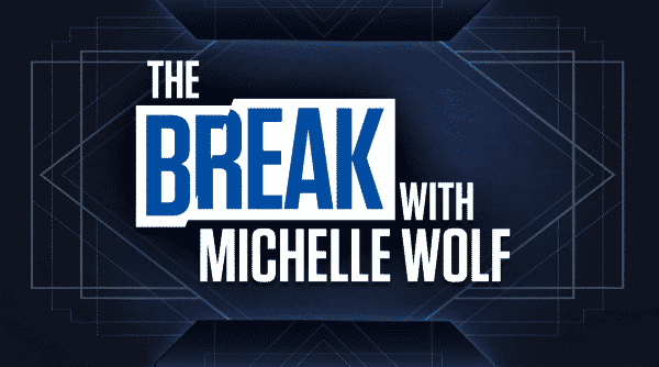 The Break with Michelle Wolf title card.