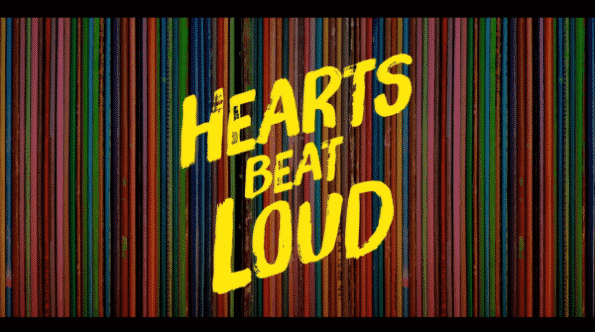 The title card of Hearts Beat Loud.