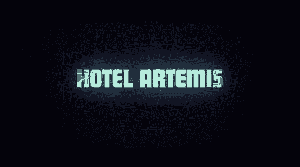 Title card for Hotel Artemis.
