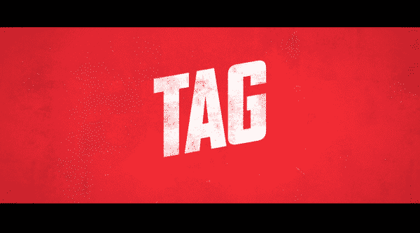 Title card for the movie Tag.