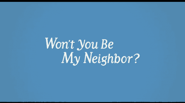 Title card for Won't You Be My Neighbor?