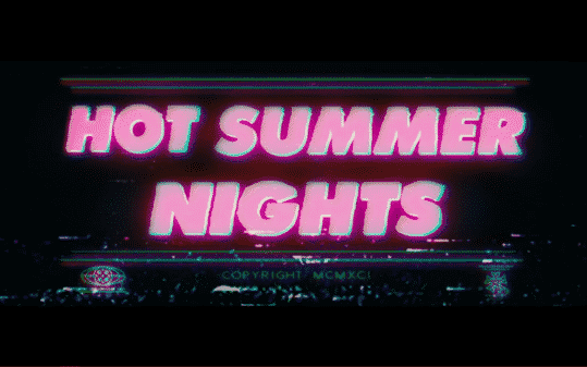 Title card for the movie: Hot Summer Nights