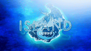 Title card for the anime Island.