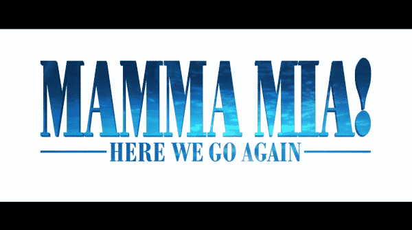 Title card for Mamma Mia: Here We Go Again.