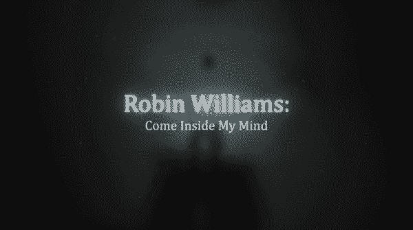 Title card for Robin Williams Come Inside My Mind.