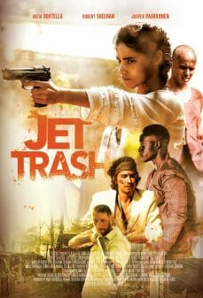 Movie poster for Jet Trash featuring Sofia Boutella, Jasper Pääkkönen, Osy Ikhile, Robert Sheehan and Craig Parkinson.