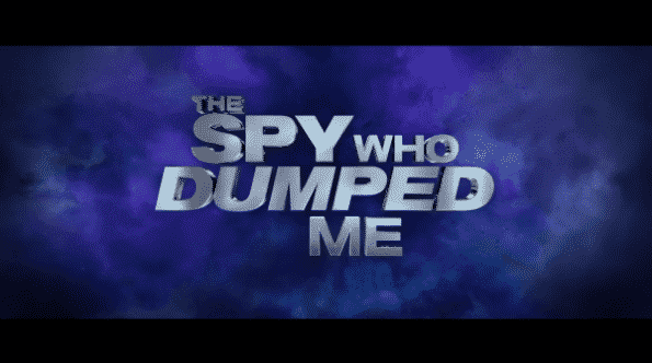 The Spy Who Dumped Me Title Card