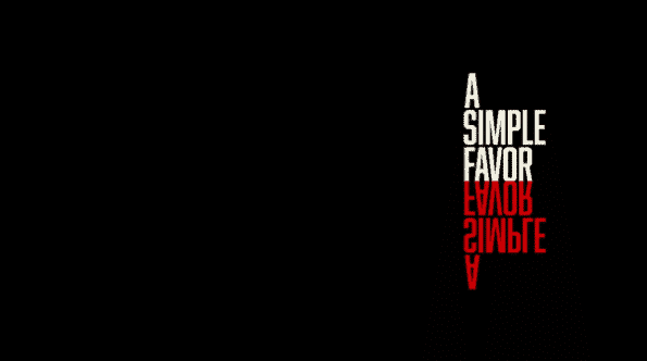 Title card for the movie, A Simple Favor.