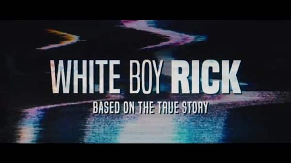 Title card for the movie: White Boy Rick.