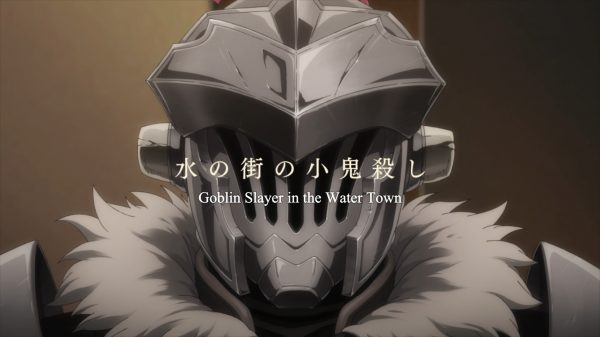 Goblin Slayer Season 1 Episode 6 Goblin Slayer in the Water Town - Title Card