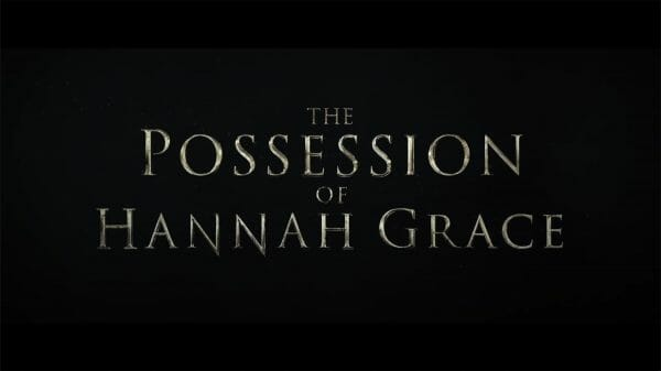 The Possession of Hannah Grace - Title Card