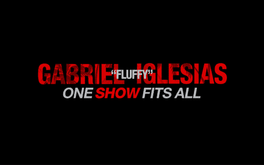 Gabriel Fluffy Iglesias One Show Fits All - Title Card