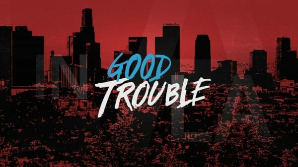 Title Card for Freeform's Good Trouble.