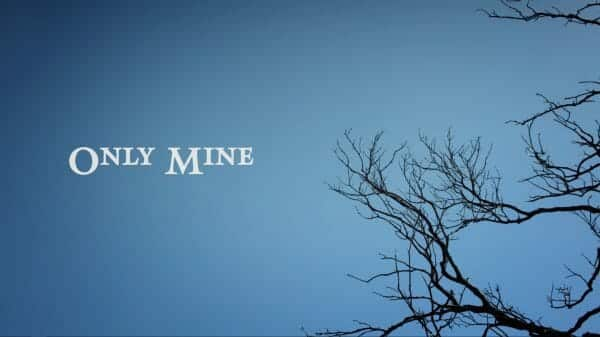 Only Mine (2019) - Title Card - Colorful