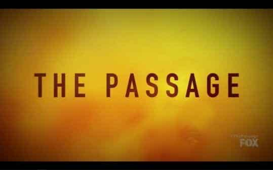 The Passage Season 1 Episode 1 Pilot [Series Premiere] - Title Card